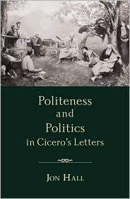 Politeness and Politics in Cicero's Letters