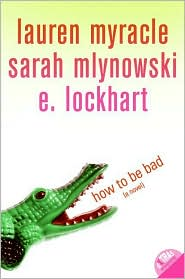 How to Be Bad by Lauren Myracle: Book Cover
