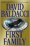 Book Cover Image. Title: First Family (Sean King and Michelle Maxwell Series #4), Author: by David Baldacci