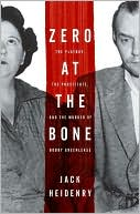 Zero at the Bone: 