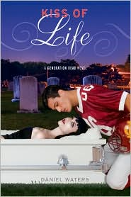 Kiss of Life (Generation Dead Series #2) by Daniel Waters: Book Cover