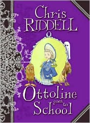 Ottoline Goes to School (Ottoline Series #2) by Chris Riddell: Book Cover
