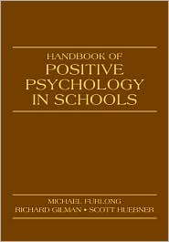 Handbook of Positive Psychology in Scho...