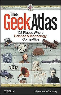 The Geek Atlas 128 Places Where Science and Technology Come Alive 5th Ed~tqw~_darksiderg preview 0