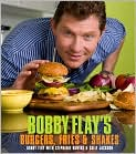 Book Cover Image. Title: Bobby Flay's Burgers, Fries, and Shakes, Author: by Bobby  Flay