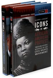 Icons of African American Protest : Trailblazing Activists of the Civil Rights Movement