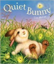 Quiet Bunny  by Lisa McCue (March 2009) read more