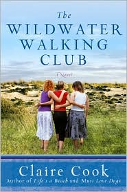 The Wildwater Walking Club by Claire Cook: Book Cover
