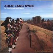 Auld Lang Syne by Royal Scots Dragoon Guards: CD Cover
