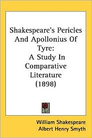 Shakespeares Pericles and Apollonius of Tyre: A Study in Comparative Literature (1898)
