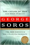 Book Cover Image. Title: The Crash of 2008 and What It Means:  The New Paradigm for Financial Markets, Author: by George Soros