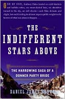 The Indifferent Stars Above: 