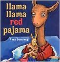 Book Cover Image. Title: Llama Llama Red Pajama, Author: by Anna Dewdney