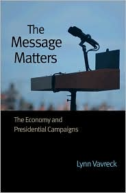 The Message Matters: The Economy and Pr...