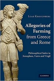 Allegories of Farming From Greece and Rome : Philosophical Satire in Xenophon, Varro and Virgil