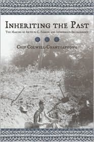 Inheriting the Past : the Making of Arthur C. Parker and Indigenous Archaeology