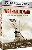 We Shall Remain : America Through Native Eyes