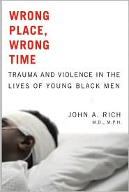Wrong Place, Wrong Time : Trauma and Violence in the Lives of Young Black Men