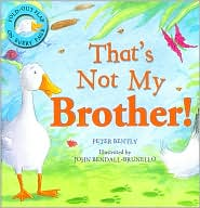 That's Not My Brother! by Peter Bently: Book Cover