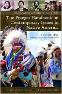 The Praeger Handbook on Contemporary Issues in Native America