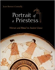 Portrait of a Priestess : Women and Ritual in Ancient Greece