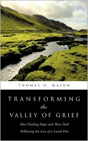 Transforming The Valley Of Grief by Thomas O. Mason: Book Cover