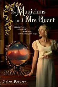 The Magicians and Mrs. Quent by Galen Beckett: Book Cover