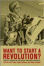 Want to Start a Revolution? : Radical Women in the Black Freedom Struggle