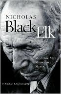 Nicholas Black Elk : Medicine Man, Missionary, Mystic