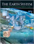 Book Cover Image. Title: The Earth System, Author: Lee R. Kump,�Lee R. Kump,�Robert G. Crane,�James F. Kasting