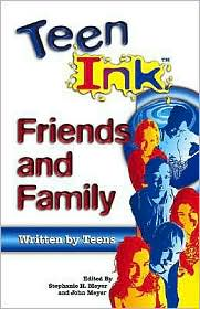 Teen Ink- Friends and Family