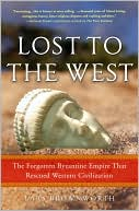 Lost to the West : the Forgotten Byzantine Empire That Rescued Western Civilization