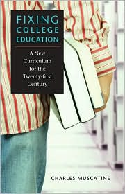 Fixing College Education: A New Curricu...