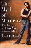 Myth of Maturity, Dr. Terri Apter