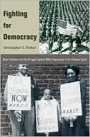 Fighting for Democracy : Black Veterans and the Struggle Against White Supremacy in the Postwar South