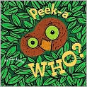 Book Cover Image. Title: Peek-A Who?, Author: by Nina Laden