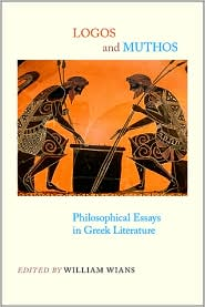 Logos and Muthos : Philosophical Essays in Greek Literature