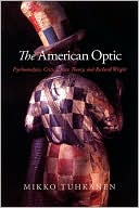 The American optic : psychoanalysis, critical race theory, and Richard Wright