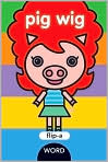 Book Cover Image. Title: Pig Wig (Flip-A-Word Series), Author: by Yukiko Kido,�Yukiko Kido