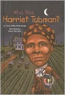 Who Was Harriet Tubman?