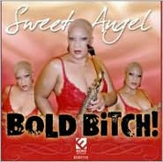 Bold Bitch! by Sweet Angel: CD Cover