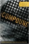 Book Cover Image. Title: The Compound, Author: by S. A. Bodeen
