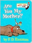 Book Cover Image. Title: Are You My Mother?, Author: by P. D. Eastman