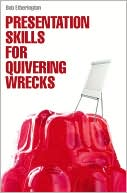 Presentation Skills for Quivering Wrecks by Bob Etherington: Book Cover