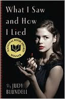 What I Saw and How I Lied by Judy Blundell (Nov. 2008)