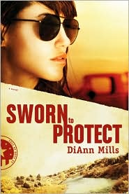 Sworn to Protect by DiAnn Mills: Book Cover