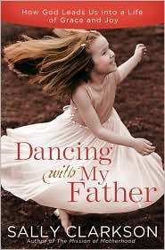 Dancing with My Father by Sally Clarkson: Book Cover