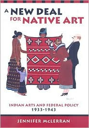 A New Deal for Native art : Indian Arts and Federal Policy, 1933-1943