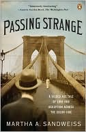 Passing Strange : a Gilded Age Tale of Love and Deception Across the Color Line