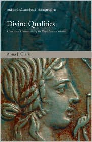 Divine Qualities : Cult and Community in Republican Rome